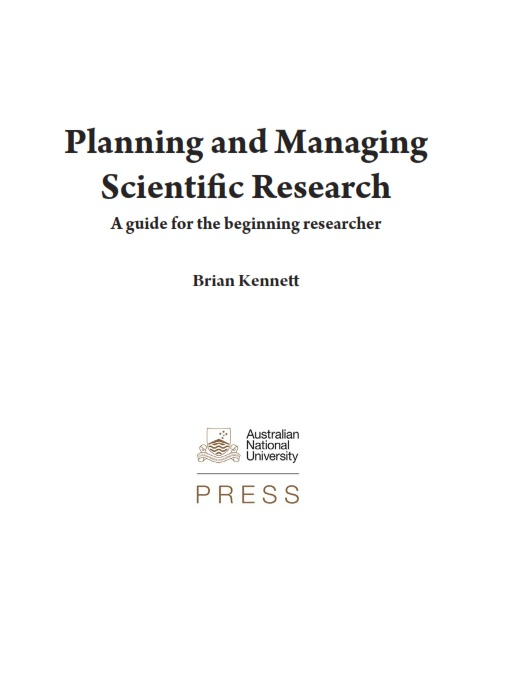 Planning and Managing Scientific Research : A guide for the beginning researcher