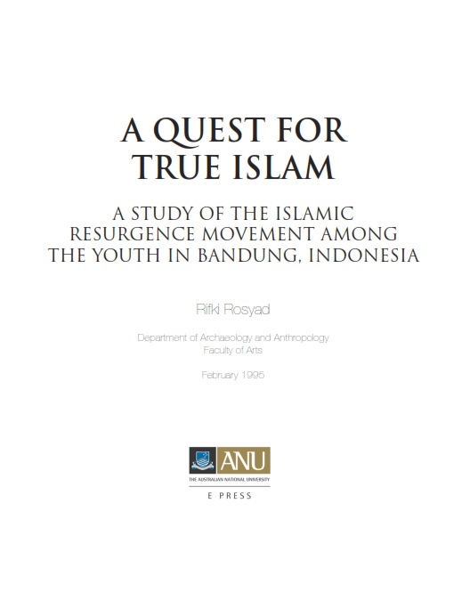 A Quest for True Islam : A Study of The Islamic Resurgence Movement Among The Youth in Bandung, Indonesia