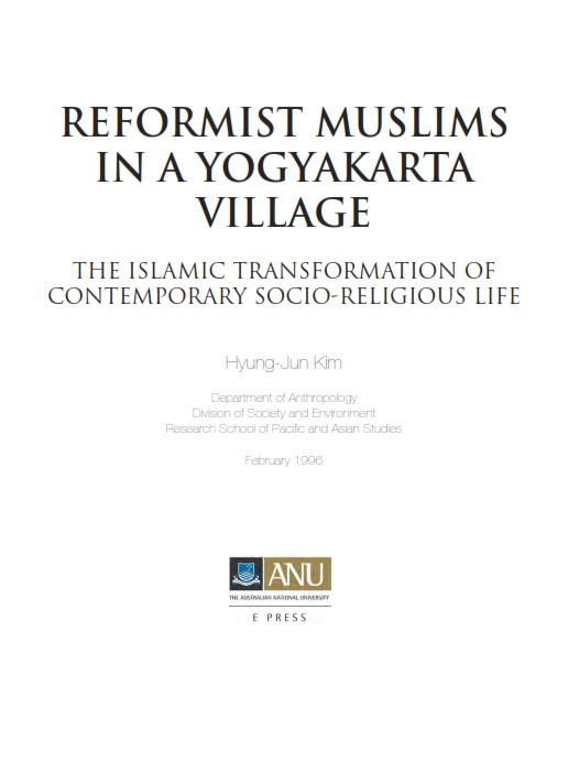 Reformist Muslims in a Yogyakarta Village : The Islamic Transformation of Contemporary Socio-Religious Life