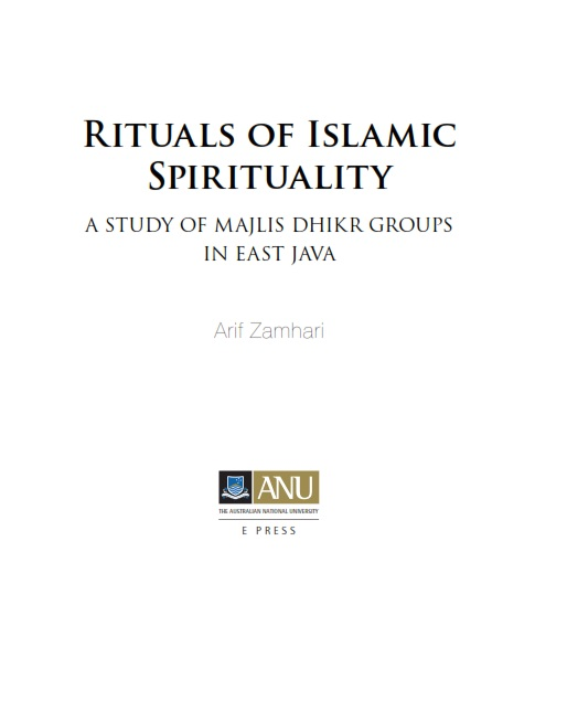 Rituals of Islamic Spirituality : A Study of Majlis Dhikr Groups in East Java
