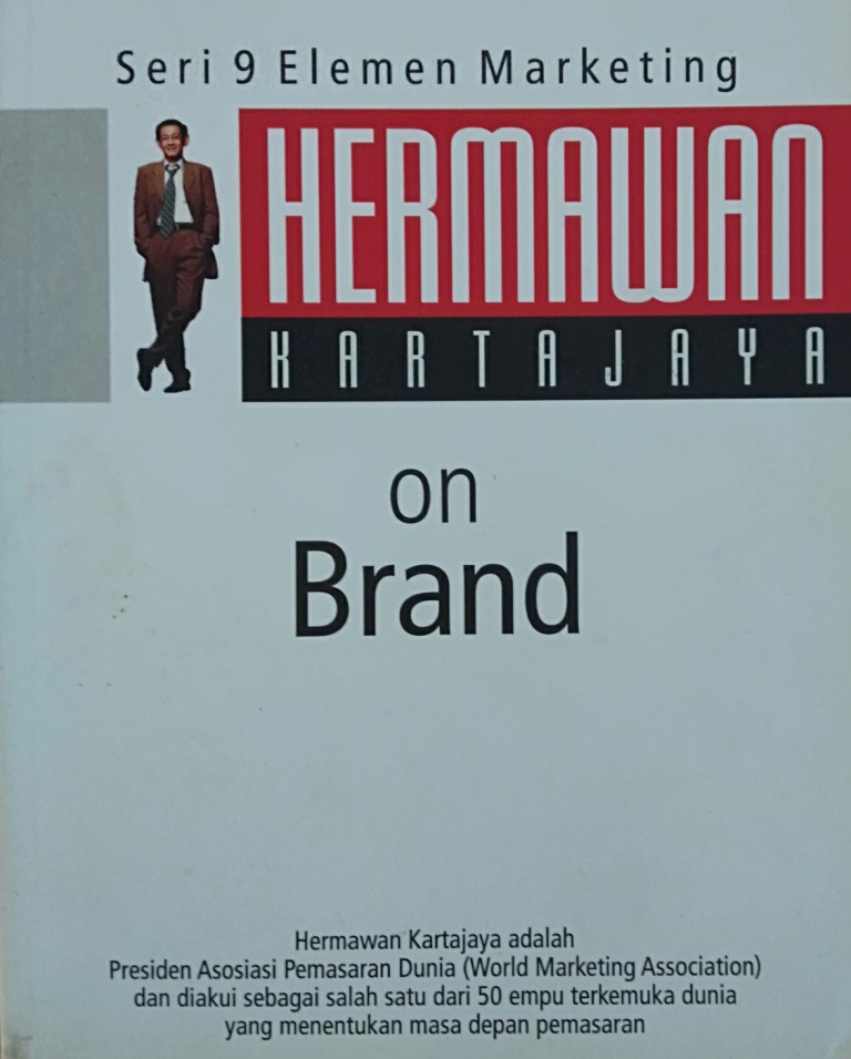 Seri 9 Elemen Marketing: Hermawan Kartajaya = On Brand